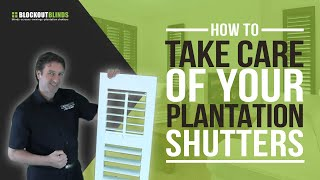 How To Take Care Of Your Plantation Shutters - The Do's And Don'ts