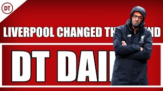DT DAILY | LIVERPOOL ONLY CHANGED THEIR MIND BECAUSE OF THE BACKLASH
