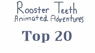 Repeat youtube video The Top 20 Rooster Teeth Animated Adventures