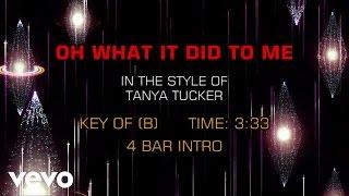 Tanya Tucker - Oh, What It Did To Me (Karaoke)