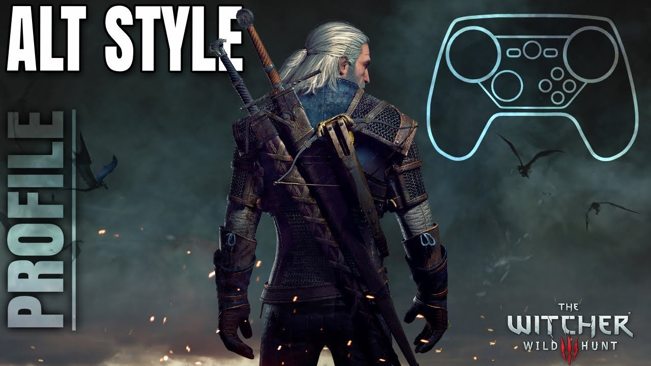Witcher 3 - Steam Controller Profile Configuration [Alternative Style 2019]  + Gameplay