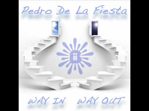 Pedro De La Fiesta - Way In Way Out (Filthy Louca Remix) [Big In Ibiza]