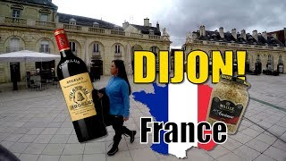Dijon France - The Heart Of The Burgundy Region! Wine and Cheese Heaven!