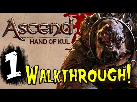 "ASCEND: Hand of KUL Gameplay Walkthrough Part 1 - [HD] ""Lets Play Ascend Hand of KUL"""