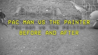 Pac Man vs the Painter BEFORE AND AFTER