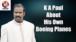 K A Paul About His Own Boeing Planes    V6 Exclusive Interview    V6 News