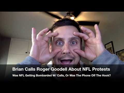 Brian Calls Roger Goodell About NFL Protests
