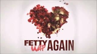 Fetty Wap - Again (Dirty)