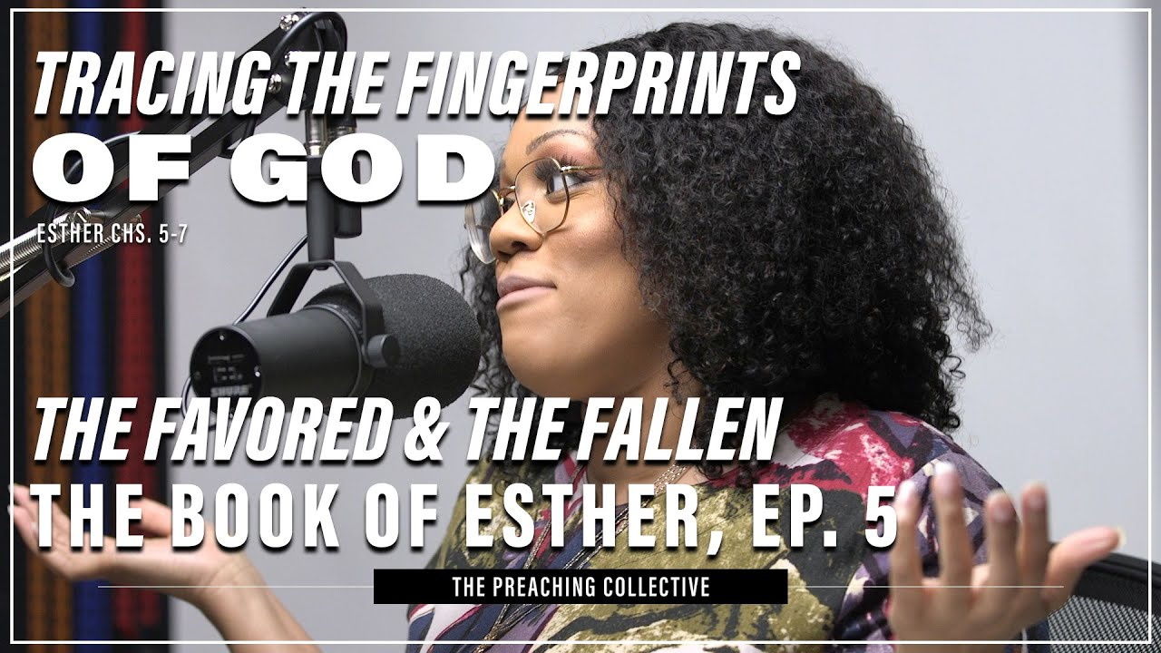 Download The Favored & the Fallen: Tracing the Fingerprints of God in the book of Esther – Ep. 5