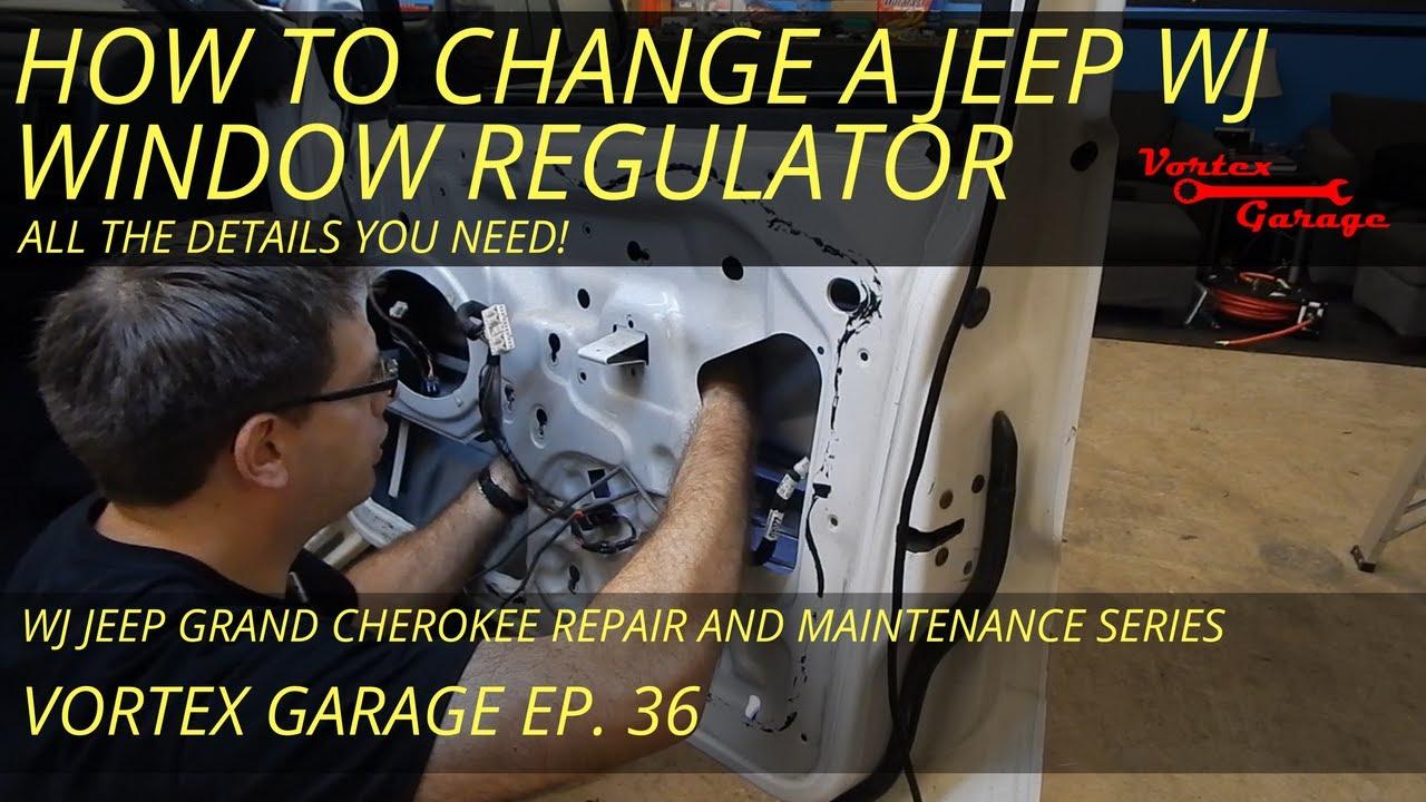 How To Replace A Jeep Wj Window Regulator Motor Vortex Garage Ep 36