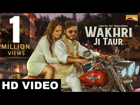Wakhri ji Taur (Full Song) Sohna Raj feat Henam Khaneja | New Punjabi Songs 2017 thumbnail