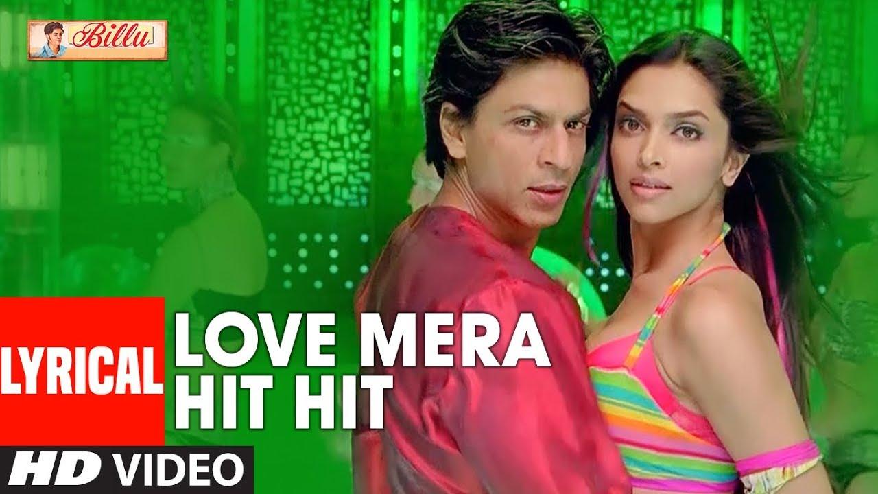 Download LYRICAL: Love Mera Hit Hit | Billu | Shahrukh Khan, Deepika Padukone | Neeraj Shridhar, Tulsi Kumar