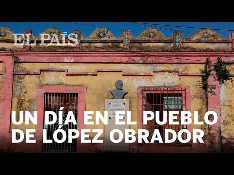 Un día en el pueblo de Andrés Manuel López Obrador, candidato a la presidencia de México. | Elecc...