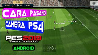 CAMERA MODE PS4 FOR PES 2019 Mobile