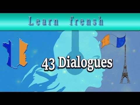 How to speak French with us # 43 dialogues en français
