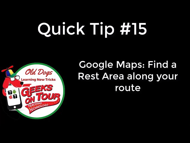 Google Maps - finding your next rest stop #492