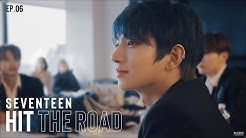 EP. 06 이 길의 반환점을 지나면   SEVENTEEN : HIT THE ROAD