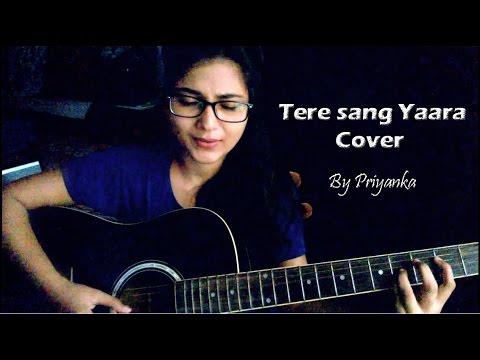 Tere Sang Yaara | Rustam, Atif Aslam Cover By Priyanka Parashar