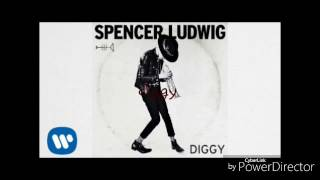 Spencer ludwig  - diggy