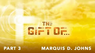 The Gift - The Gift of Weakness