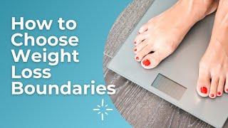 How to Choose Weight Loss Boundaries   #weightloss