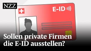 Soll die E-ID von privaten Firmen ausgestellt werden?