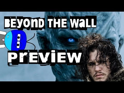 Game of Thrones - Beyond The Wall Preview! (NO SPOILERS!!!)