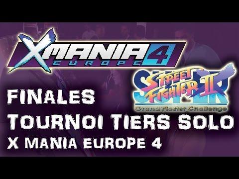 X MANIA Europe 4 finales tournoi TIERS SOLO