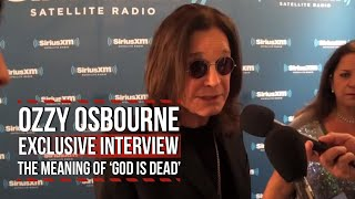 Ozzy Osbourne on the Meaning of 'God is Dead?'