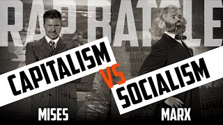 The March of History: Mises vs. Marx - The Definitive Capitalism vs. Socialism Rap Battle