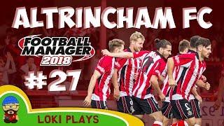 FM18 - Altrincham FC - EP27 - Vanarama National League North - Football Manager 2018