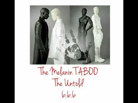 The Melanin Taboo - The Untold