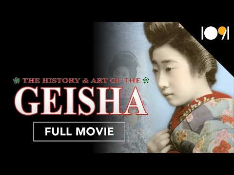The History & Art of the Geisha (FULL DOCUMENTARY)