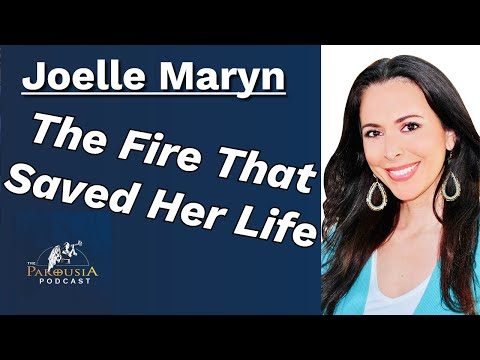 Joelle Maryn: The Fire That Saved Her Life