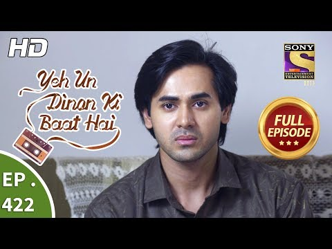Yeh Un Dinon Ki Baat Hai - Ep 422 - Full Episode - 3rd May, 2019