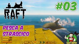 UPGRADE UTILISSIMO | Raft - Gameplay ITA - Let's Play #03