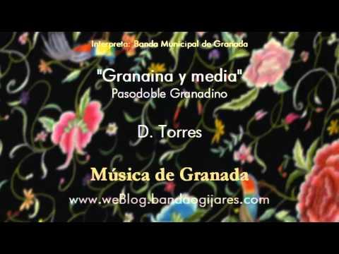 Granaina y media (D.Torres) Pasodoble de Granada