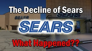 The Decline of Sears...What Happened?