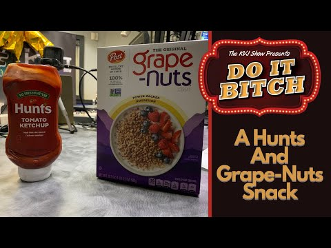 Do-It-Bitch-A-Hunts-and-Grape-Nuts-Snack