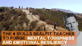 The 4 Skills SEALFIT Teaches to Forge Mental Toughness and Emotional Resiliency