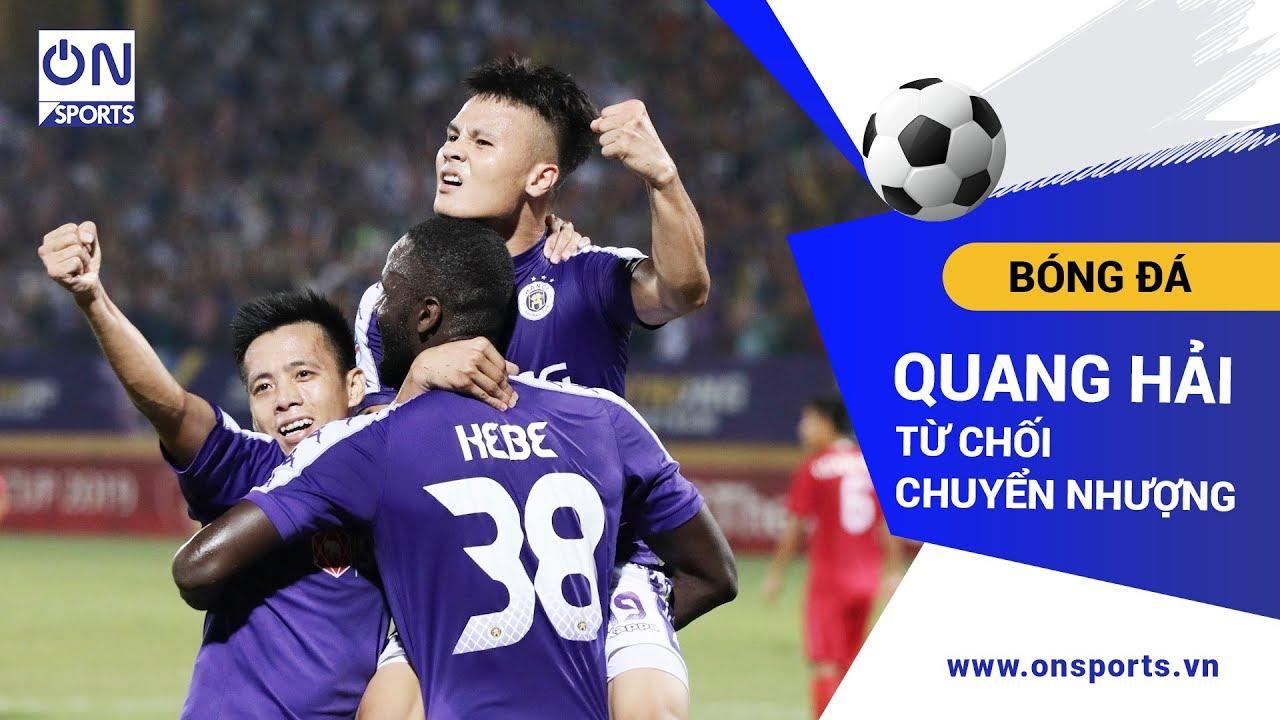 Bản tin thể thao 19/12 – On Sports: Quang Hải từ chối CLB Nhật, muốn cống hiến cho CLB BĐ Hà Nội