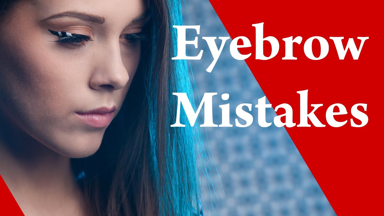 How To Fix Eyebrow Mistakes Tutorial Youtube
