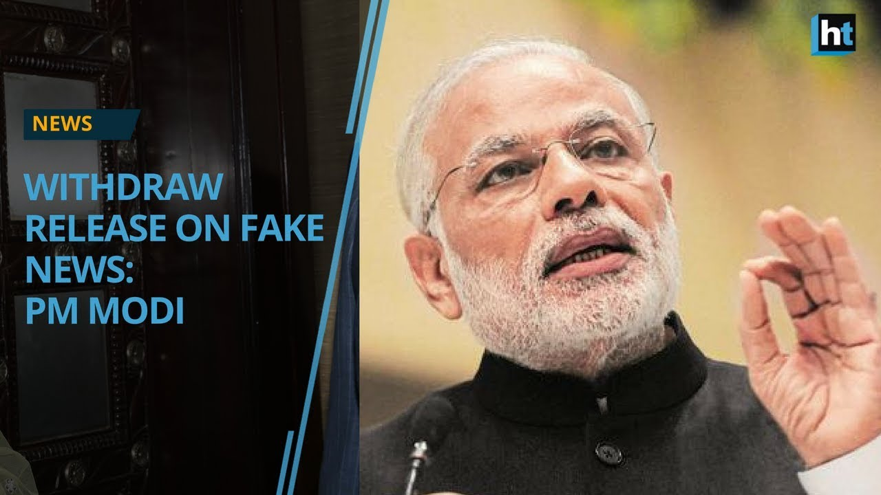 Prime Minister Modi asks I &B Ministry to withdraw press release on fake news