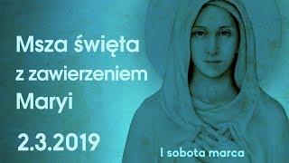 Zawierzenie Maryi z Marią Vadią (I sobota marca) - 2.03.2019