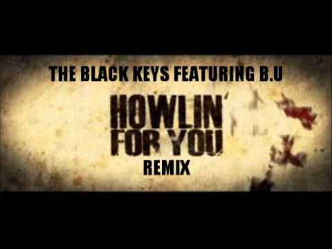 HOWLING FOR YOU remix The Black Keys feat BU