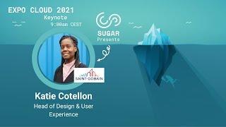 Katie Cotellon - Keynote - 2020/21 SUGAR Expo Cloud - 1st Time zone event