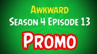 "Awkward 4x13 Promo Promo [HD] ""Auld Lang Party"" Awkward Season 4 Episode 13"