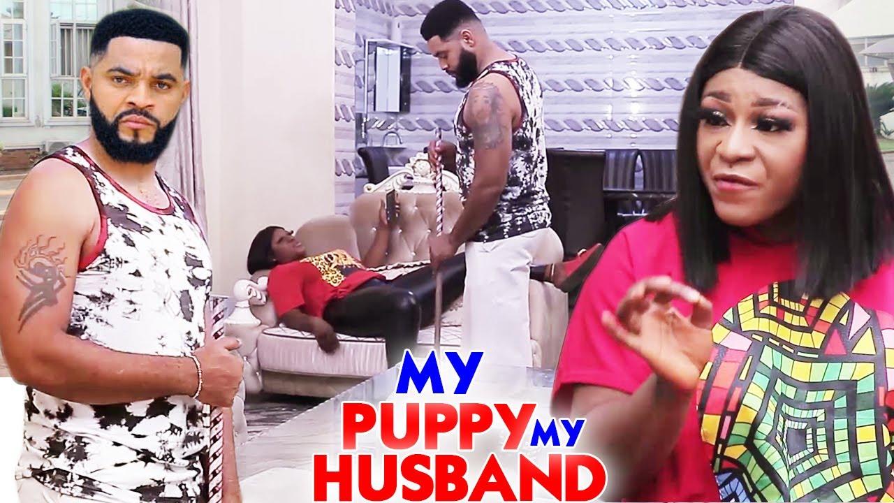 "Download My Puppy My Husband ""New Movie"" Complete 1&2-Destiny Etiko/Luchy Donalds 2021 Latest Nigerian Movie"