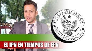 EL IPN EN TIEMPOS DE EPN - EL PULSO DE LA REPÚBLICA