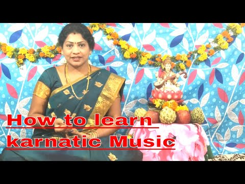 How to learn karnatic Music || Introduction Class||Web Series Classes || Telugu||  By Radha Mydhili